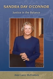 Sandra Day O'Connor: Justice in the Balance ebook by Ann McFeatters