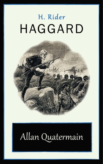 Allan Quatermain ebook by H. Rider Haggard