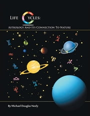 Life Cycles ebook by Michael Douglas Neely