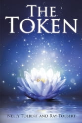 The Token ebook by Nelly Tolbert and Ray Tolbert