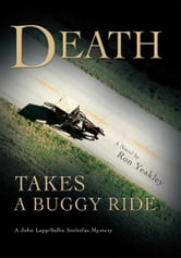 DEATH TAKES A BUGGY RIDE - A John Lapp/Sallie Stoltzfus Mystery ebook by Ron Yeakley