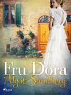 Fru Dora eBook by Algot Sandberg