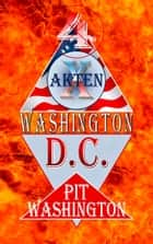 Washington D.C. 4 - X-Akten ebook by Pit Washington
