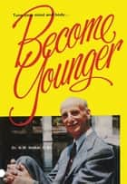 Become Younger ebook by Dr. N. W. Walker
