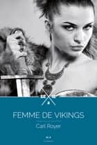 Femme de Vikings - épisode 2 ebook by Carl Royer