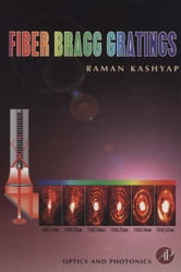 Fiber Bragg Gratings ebook by Kashyap, Raman