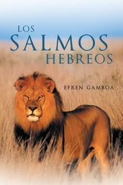 LOS SALMOS HEBREOS ebook by EFREN GAMBOA