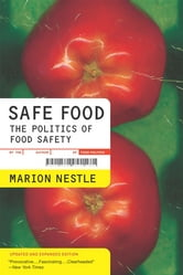 Safe Food - The Politics of Food Safety ebook by Marion Nestle
