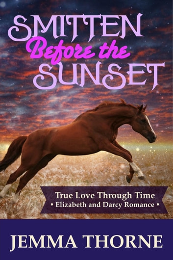 Smitten Before the Sunset - True Love Through Time, #2 ebook by Jemma Thorne