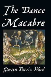 The Dance Macabre ebook by Steven Parris Ward