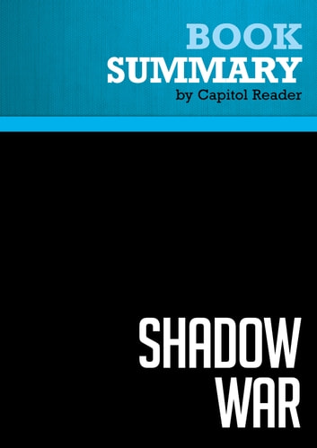 Summary of Shadow War: The Untold Story of How Bush Is Winning the War on Terror - Richard Miniter ebook by Capitol Reader
