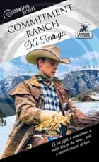 Commitment Ranch ebook by BA Tortuga