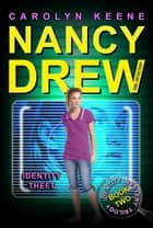 Identity Theft - Book Two in the Identity Mystery Trilogy ebook by Carolyn Keene