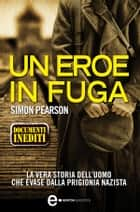 Un eroe in fuga ebook by Simon Pearson