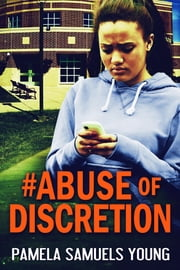 #Abuse of Discretion - The Young Adult Adaptation eBook by Pamela Samuels Young