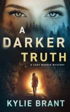A Darker Truth ebook by