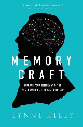 Memory Craft - Improve Your Memory with the Most Powerful Methods in History ebook by Lynne Kelly
