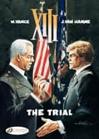 XIII - Volume 12 - The Trial ebook by Jean Van Hamme, William Vance