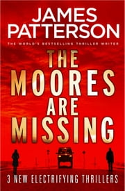 The Moores are Missing ebook by James Patterson