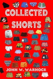 Collected Shorts ebook by John Warnock
