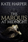 The Marquis At Midnight