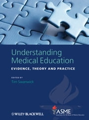 Understanding Medical Education - Evidence, Theory and Practice ebook by Tim Swanwick