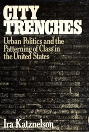 City Trenches ebook by Ira Katznelson