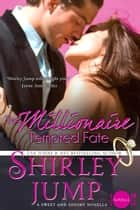 The Millionaire Tempted Fate ebook by Shirley Jump