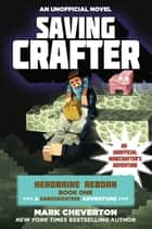 Saving Crafter - Herobrine Reborn Book One: A Gameknight999 Adventure: An Unofficial Minecrafter?s Adventure ebook by Mark Cheverton