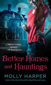 Better Homes and Hauntings ebook by Molly Harper