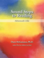 Sound Steps to Reading: Advanced Code ebook by McGuinness, Ph.D., Diane