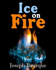 Ice on Fire ebook by Joseph Bourque
