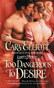 Too Dangerous to Desire ebook by Cara Elliott