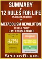 Summary of 12 Rules for Life: An Antidote to Chaos by Jordan B. Peterson + Summary of Metabolism Revolution by Haylie Pomroy 2-in-1 Boxset Bundle ebook by SpeedyReads