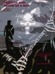 Prelude One: Death as a Boy ebook by J.R. Rodriguez