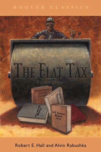 The Flat Tax eBook by Robert E. Hall,Alvin Rabushka