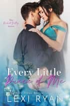 Every Little Piece of Me ebook by Lexi Ryan