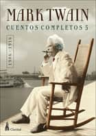 CUENTOS COMPLETOS V (1906-1916) / Mark Twain ebook by Mark Twain