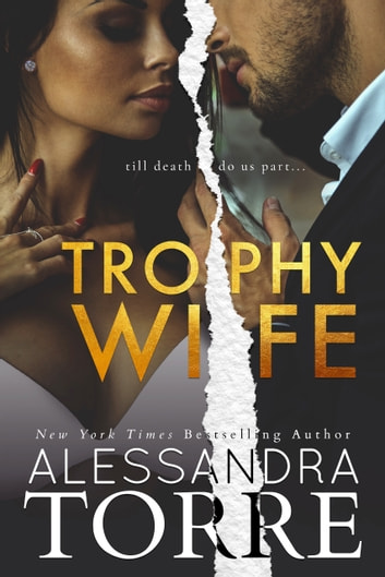 Trophy Wife ebook by Alessandra Torre