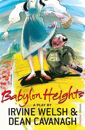 Babylon Heights ebook by Irvine Welsh,Dean Cavanagh
