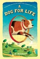 A Dog for Life ebook by L.S. Matthews