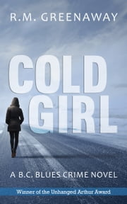 Cold Girl - A B.C. Blues Crime Novel ebook by RM Greenaway