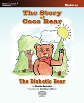 The Story of Coco Bear, The Diabetic Bear ebook by Ginette Legendre