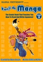 Kanji de Manga Vol. 3 - The Comic Book That Teaches You How To Read And Write Japanese ebook by Glenn Kardy, Chihiro Hattori