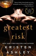 The Greatest Risk ebook by Kristen Ashley