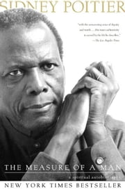 The Measure of a Man - A Spiritual Autobiography ebook by Sidney Poitier