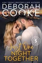 Just One Night Together ebook by Deborah Cooke