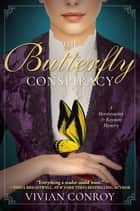 The Butterfly Conspiracy - A Merriweather and Royston Mystery ebook by Vivian Conroy