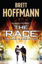 The Race ebook by Brett Hoffmann