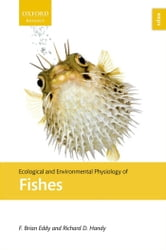 Ecological and Environmental Physiology of Fishes ebook by F. Brian Eddy,Richard D. Handy